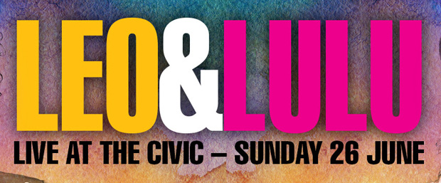 Leo and Lulu live in concert at The Civic